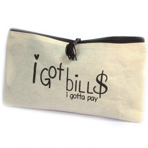 Get Organised Pouch – I Got Bills (I gotta pay)