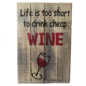 Rough Wooden Sign – Cheap Wine